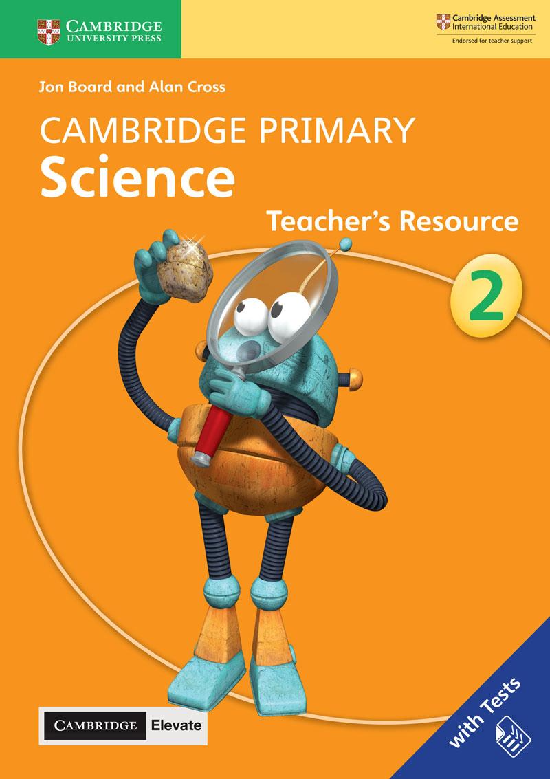 Cambridge Primary Science Teacher's Resource with Cambridge Elevate Book 2
