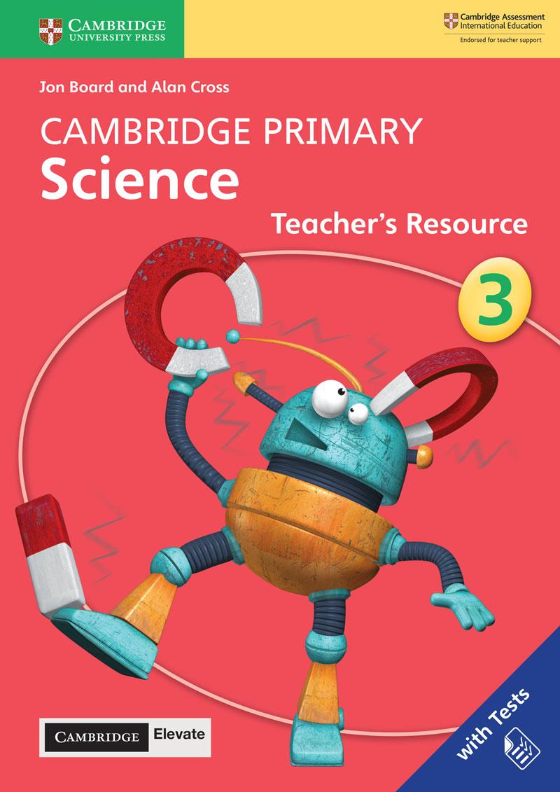 Cambridge Primary Science Teacher's Resource with Cambridge Elevate Book 3