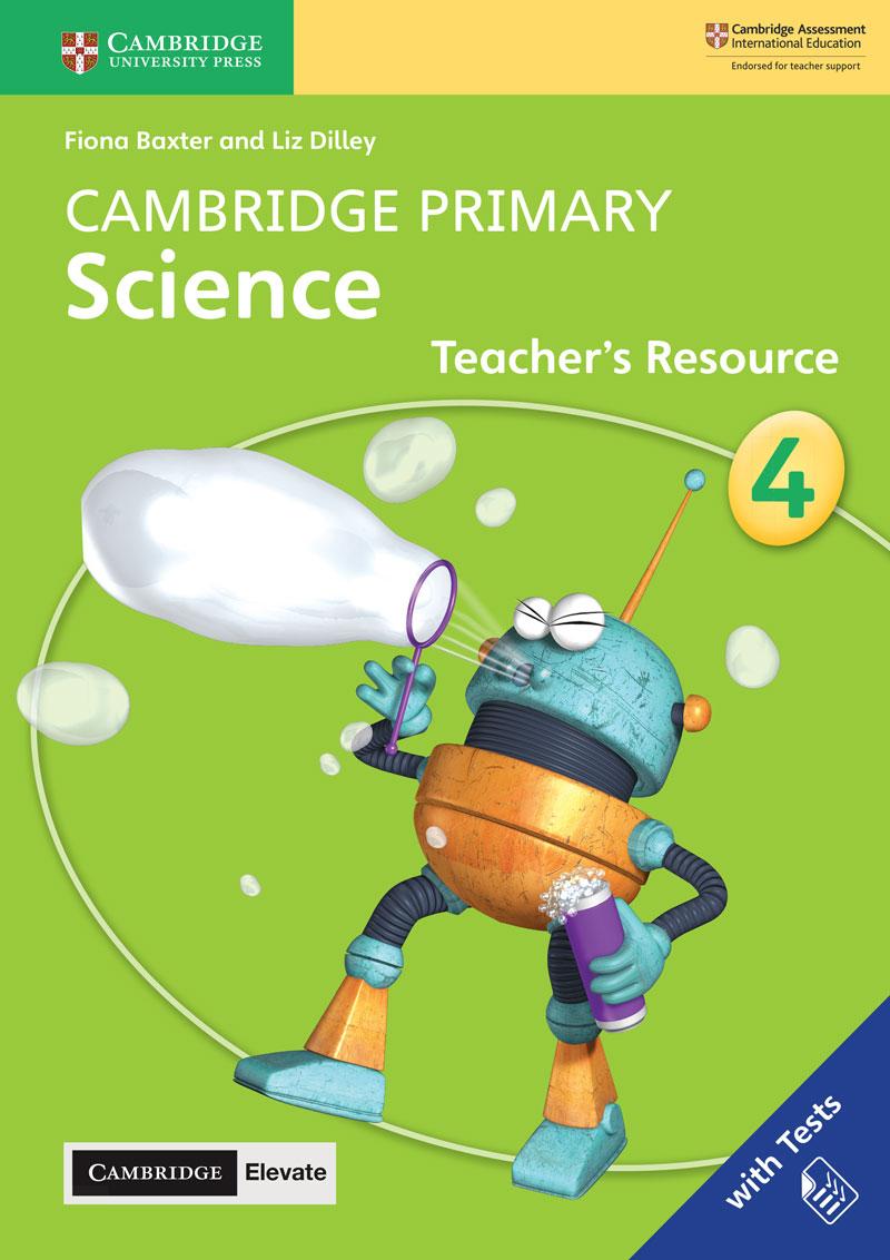 Cambridge Primary Science Teacher's Resource with Cambridge Elevate Book 4