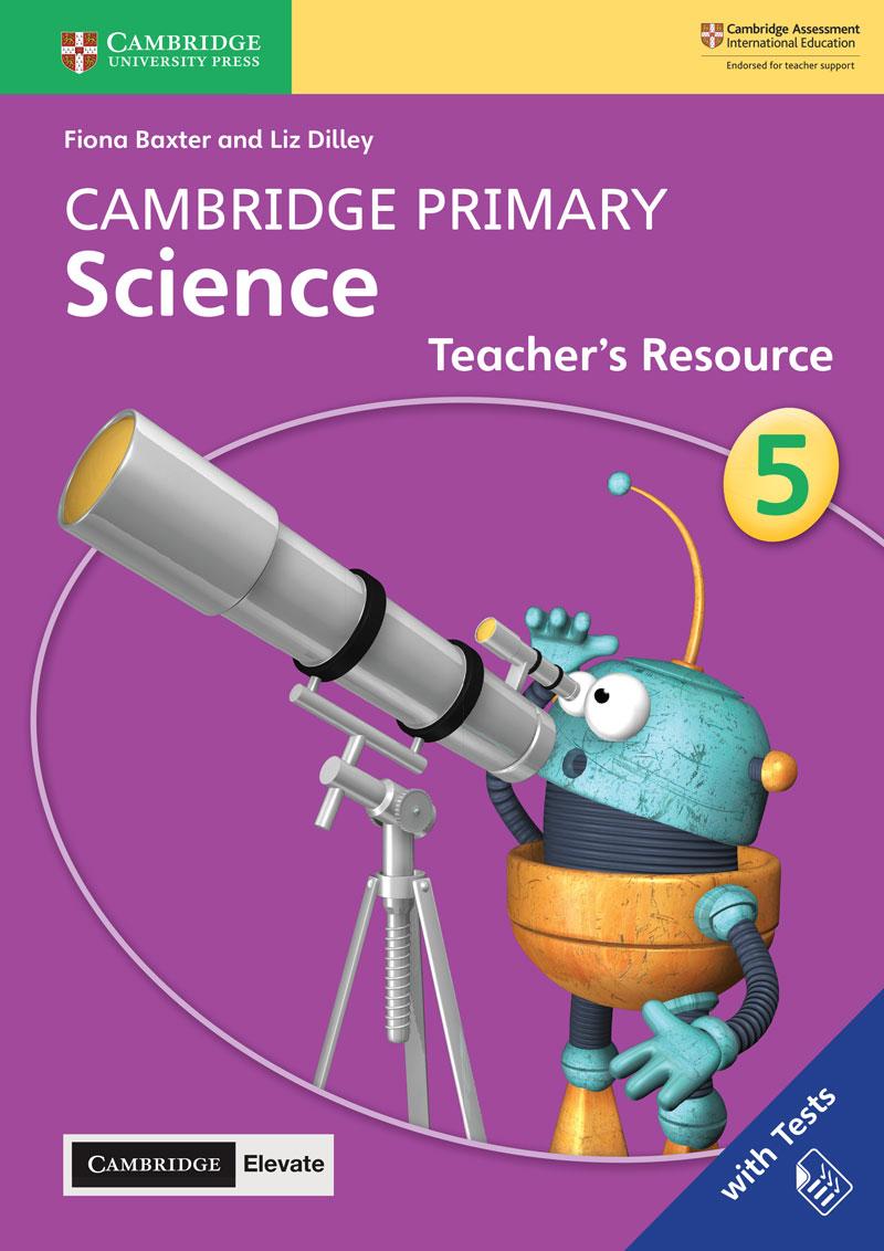 Cambridge Primary Science Teacher's Resource with Cambridge Elevate Book 5