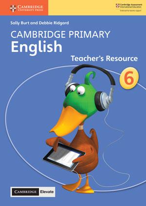 Cambridge Primary English Teacher's Resource with Cambridge Elevate Book 6