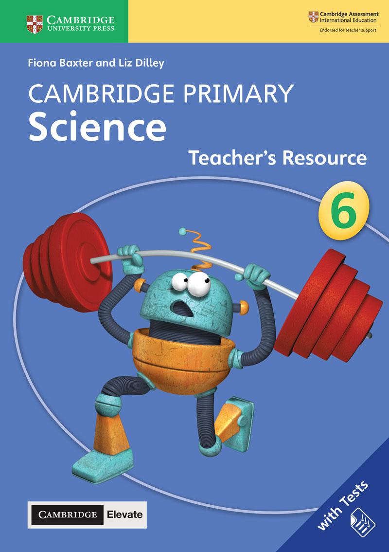 Cambridge Primary Science Teacher's Resource with Cambridge Elevate Book 6