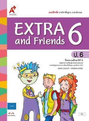 แบบฝึกหัด รายวิชาพื้นฐาน ภาษาอังกฤษ EXTRA & Friends ป.6