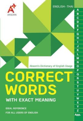 AKSORN'S CORRECT WORDS WITH EXACT MEANINGS DICTIONARY