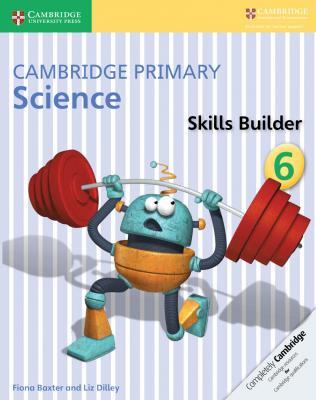 Cambridge Primary Science Skills Builder Activity Book 6